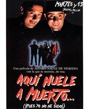 Imagen película AQUÍ HUELE A MUERTO.... (¡PUES YO NO HE SIDO)